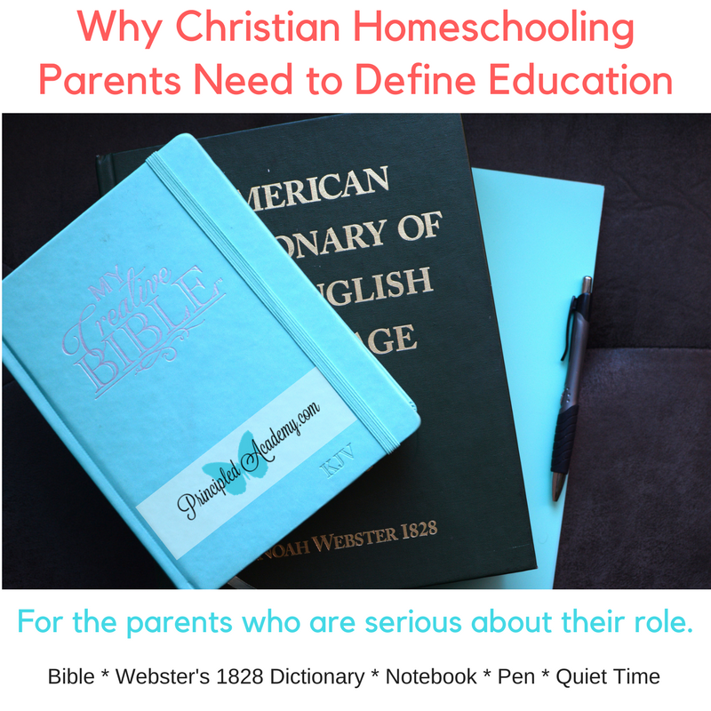 Why Christian Homeschooling Parents Need To Define Education