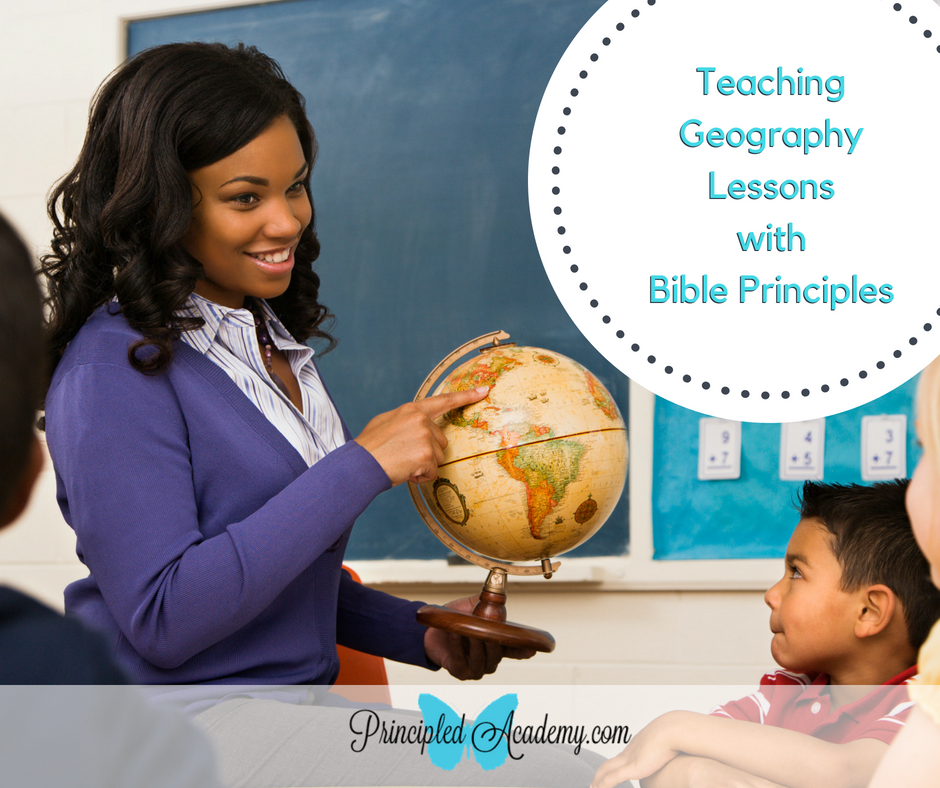 Teaching Geography with Bible Principles, Principle Approach method geography, Principled Academy, Principle Approach, Classical Education, Biblical Classical Education, Homeschool, Homeschool Geography