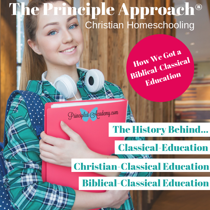 Principle Approach, Classical Education, Christian Classical Education, Biblical Classical Education, Christian Homeschool, Principled Academy, Bible Principles Homeschool