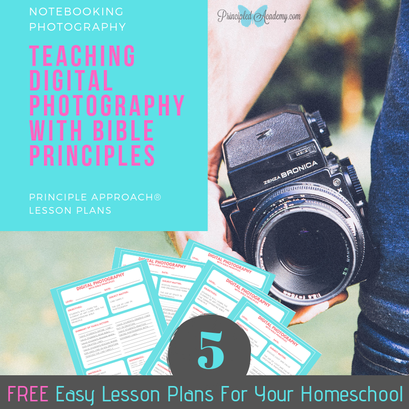 Notebooking Digital Photography, Bible Principles, Principle Approach, Homeschool, Free Photography Lesson Plans