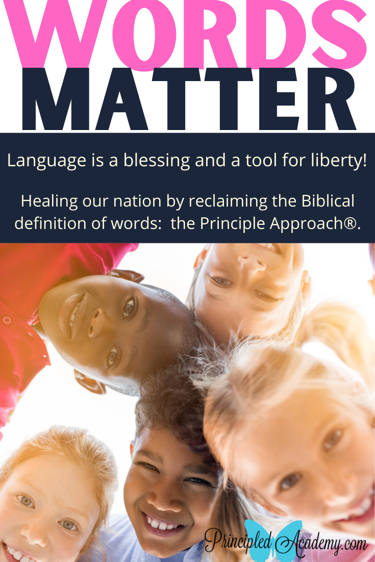 Principle-Approach-Words-Matter-Language-Blessing-Biblical-Principle-Approach-Christian-Homeschooling-Principled-Academy