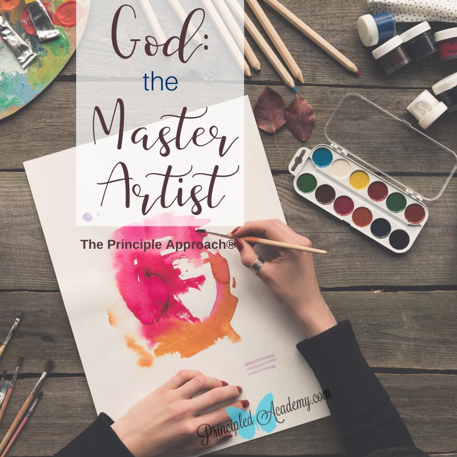 God-the-Master-Artist-Principle-Approach-Bible-Principles-Biblical-Reasoning-Christian-Homeschooling