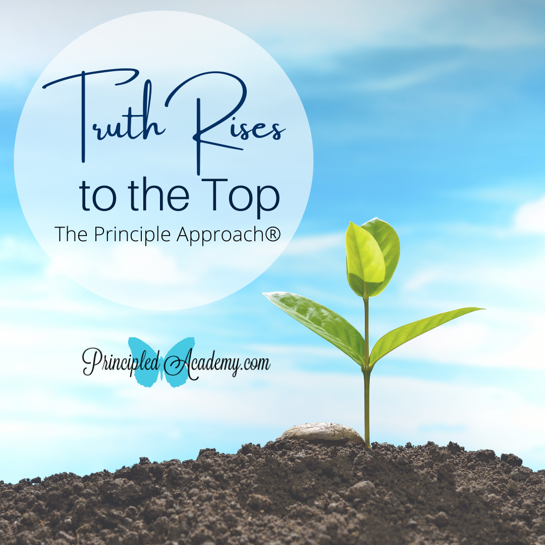 Truth-Rises-to-the-Top-Principle-Approach-Education-Principled-Academy-Christian-Homeschooling-Biblical-Classical-Homeschoolers