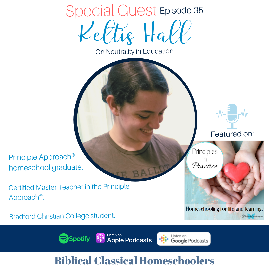 Neutrality-in-Education-Principles-in-Practice-Homeschool-Podcast-Christian-Homeschooling-Principled-Academy