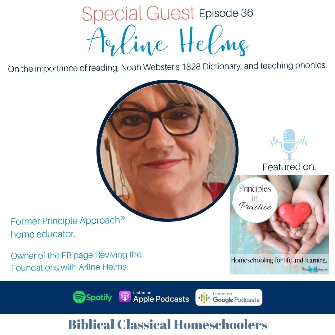 The-Principle-Approach-The-Importance-of-Learning-with-Arline-Helms-Reviving-the-Foundations-Principles-in-Practice-Homeschool-Podcast-Christian-Homeschooling-Principled-Academy