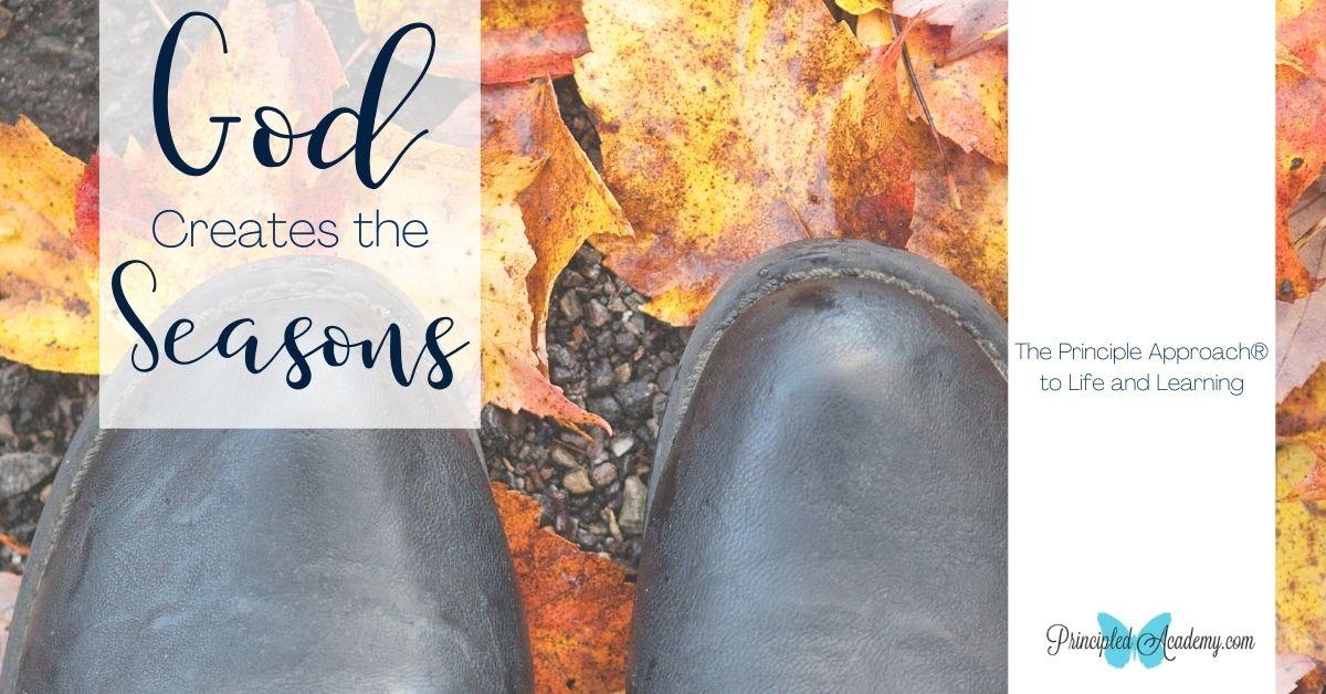 God-Creates-the-Seasons-Principled-Academy-Principle-Approach-Biblical-Classical-Homeschoolers
